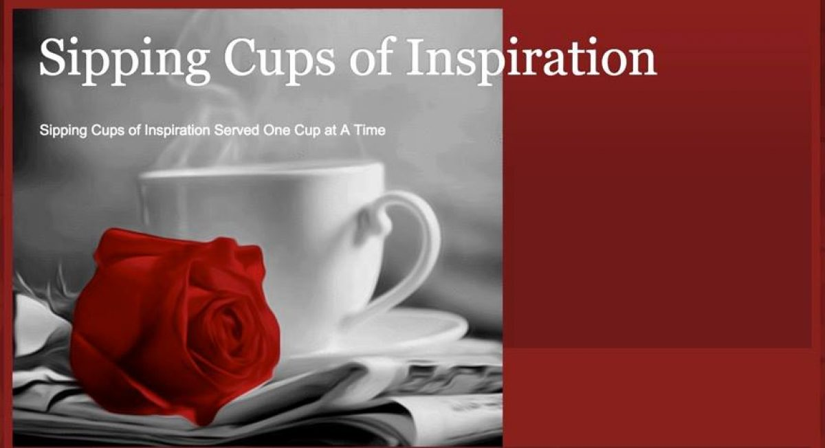 Sipping Cups of Inspiration