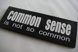 IS IT COMMON TO LOSE COMMON SENSE?